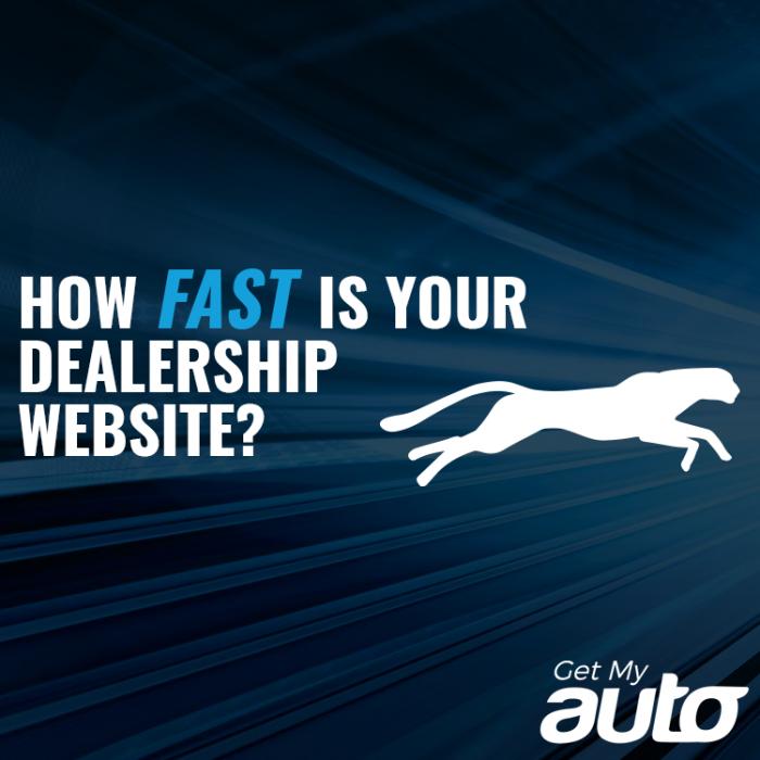 How Fast is Your Dealership Website GetMyAuto