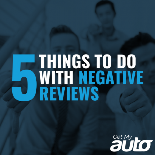 5 Things to Do with Negative Reviews GetMyAuto