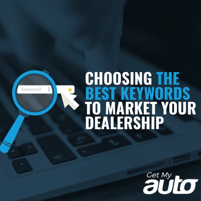 Choosing the Best Keywords to Market Your Dealership