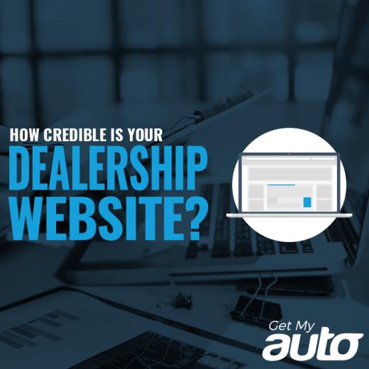 How Credible is Your Dealership Website Get MyAuto
