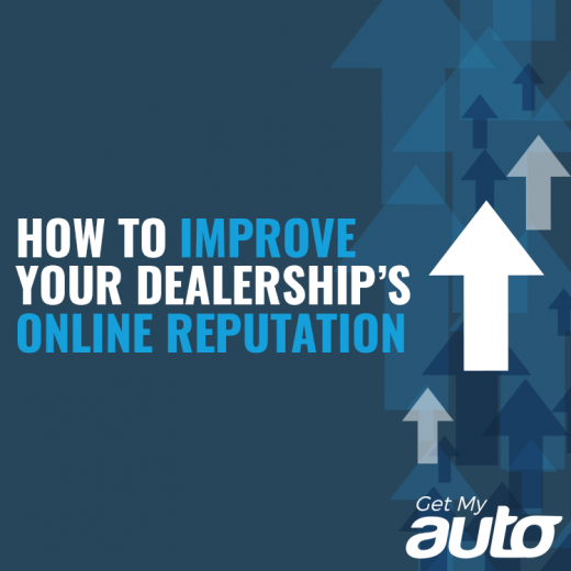 How to Improve Your Dealership's Online Reputation GetMyAuto