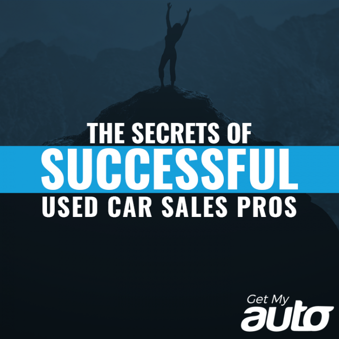 The Secrets of Successful Used Car Sales Pros GetMyAuto