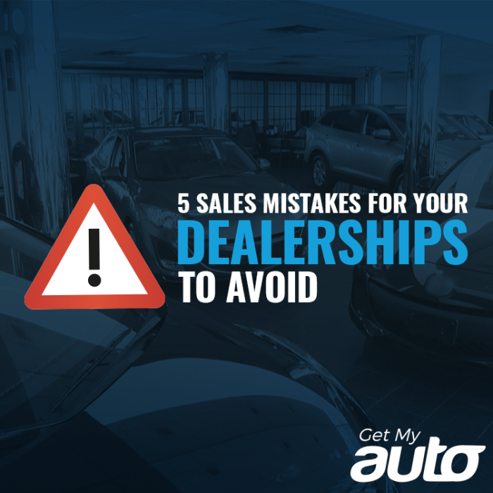 5 Sales Mistakes for Your Dealership to Avoid GetMyAuto