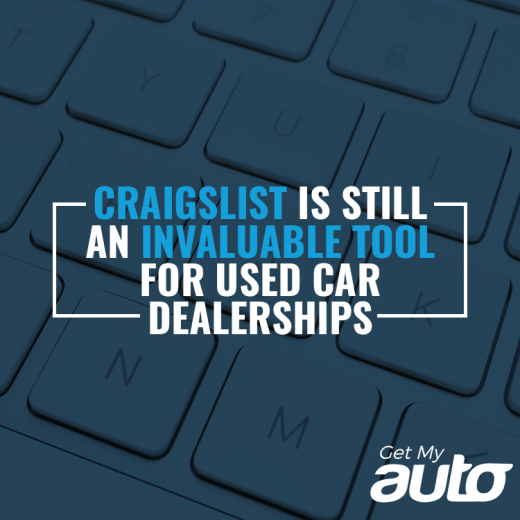 Craigslist is Still an Invaluable Tool for Used Car Dealerships GetMyAuto