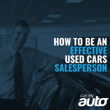 How to Be an Effective Used Cars Salesperson GetMyAuto