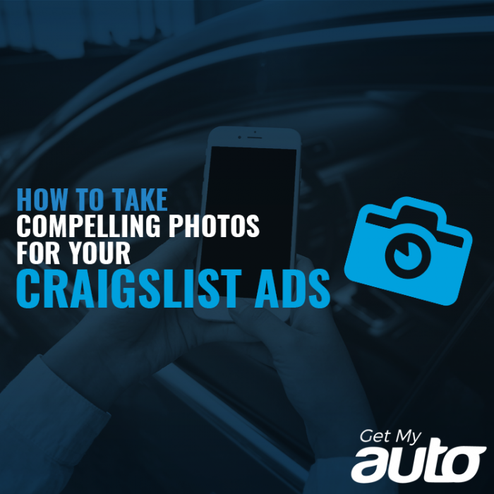How to Take Compelling Photos for Your Craigslist Ads GetMyAuto