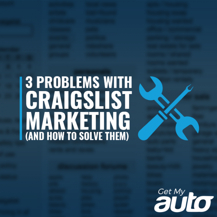 3 Problems with Craigslist Marketing (And How to Solve Them) GetMyAuto