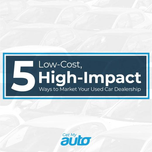 5 Lost-Cost, High-Impact Ways to Market Your Used Car Dealership GetMyAuto