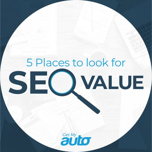 5 Places to Look for SEO Value GetMyAuto