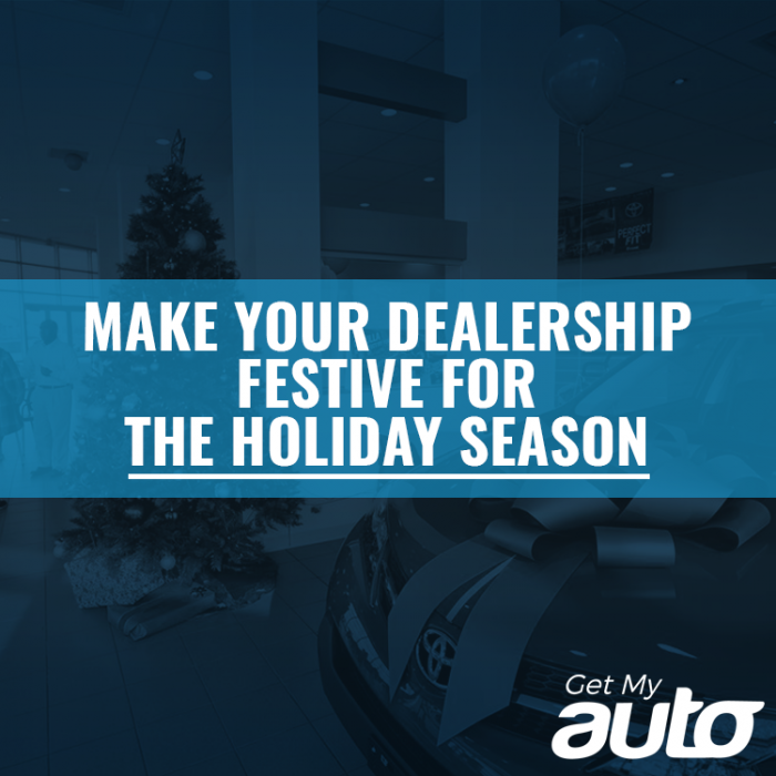 Make Your Dealership Festive for the Holiday Season GetMyAuto