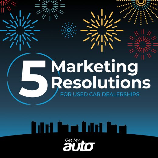 5 Marketing Resolutions for Used Car Dealerships GetMyAuto