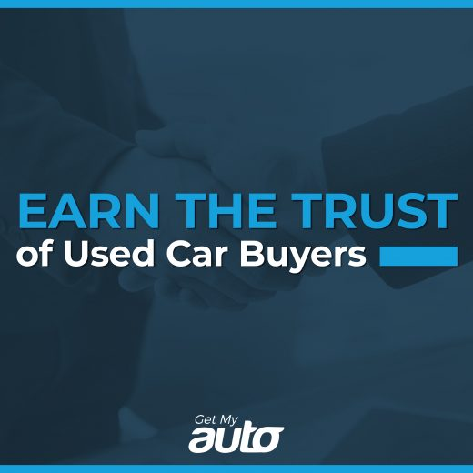Earn the Trust of Used Car Buyers GetMyAuto