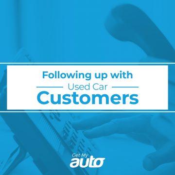 Following Up with Used Car Customers GetMyAuto