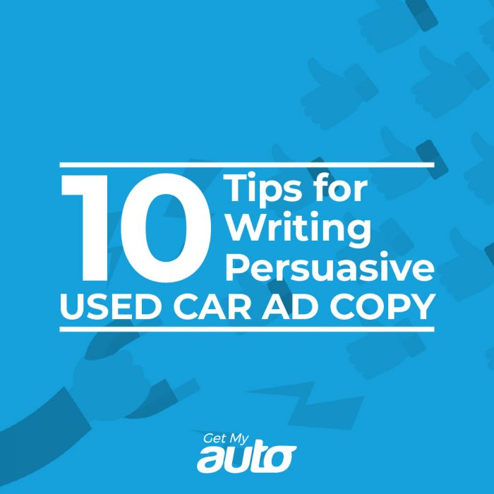 10 Tips for Writing Persuasive Used Car Ad Copy GetMyAuto