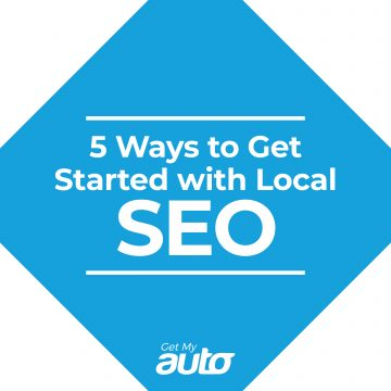 5 Ways to Get Started with Local SEO GetMyAuto