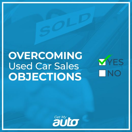 Overcoming Used Car Sales Objections GetMyAuto