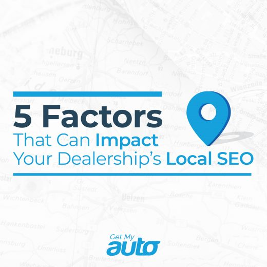 5 Factors That Can Impact Your Dealership's Local SEO GetMyAuto