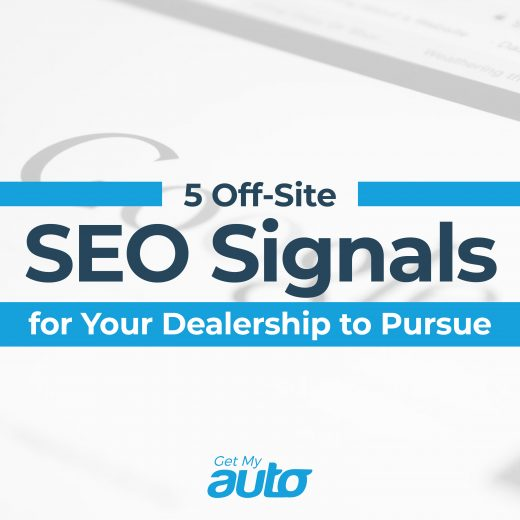 5 Off-Site SEO Signals for Your Dealership to Pursue GetMyAuto