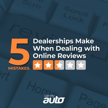 5 Mistakes Dealerships Make When Dealing with Online Reviews GetMyAuto