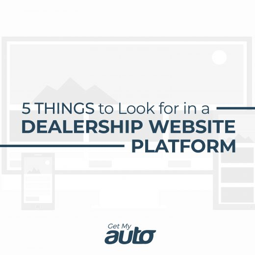 5 Things to Look for in a Dealership Website Platform GetMyAuto