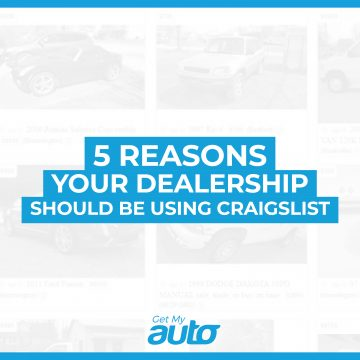 5 Reasons Your Dealership Should Be Using Craigslist GetMyAuto