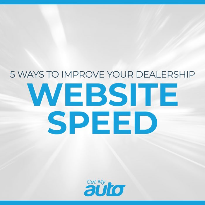 5 Ways to Improve Your Dealership Website Speed GetMyAuto