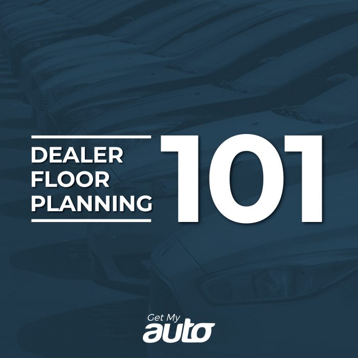 Dealer Floor Planning 101 GetMyAuto