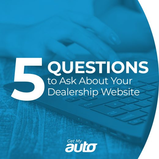 5 Questions to Ask About Your Dealership Website GetMyAuto
