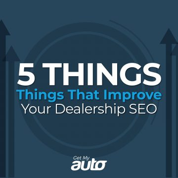 5 Things That Improve Your Dealership SEO GetMyAuto