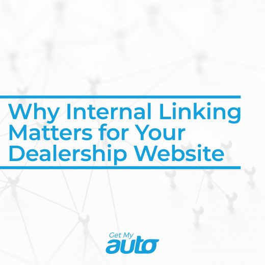 Why Internal Linking Matters for Your Dealership Website GetMyAuto