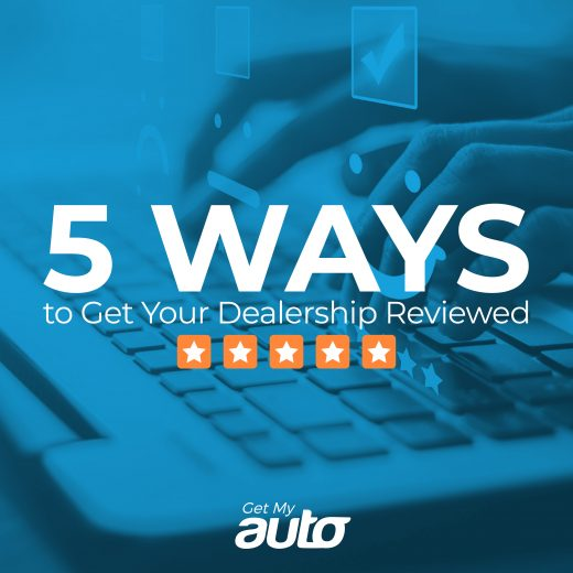 5 Ways to Get Your Dealership Reviewed GetMyAuto