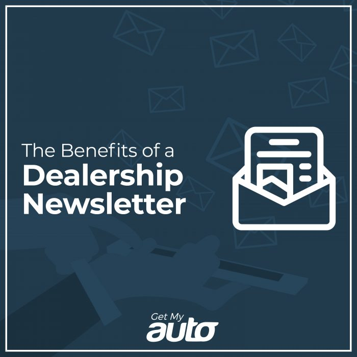 The Benefits of a Dealership Newsletter GetMyAuto