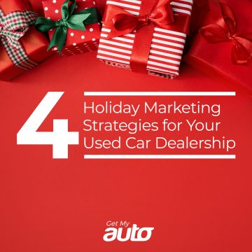 4 Holiday Marketing Strategies for Your Used Car Dealership GetMyAuto