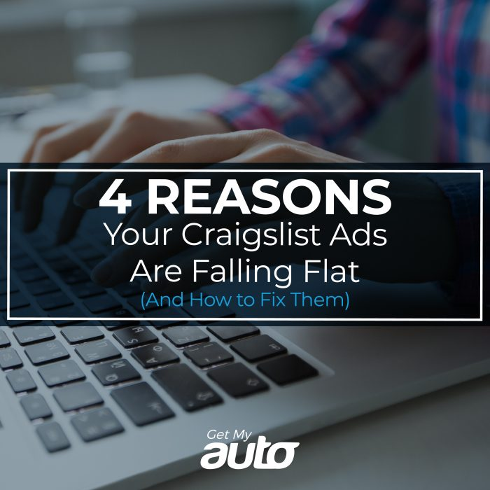 4 Reasons Your Craigslist Ads Are Falling Flat (And How to Fix Them) GetMyAuto