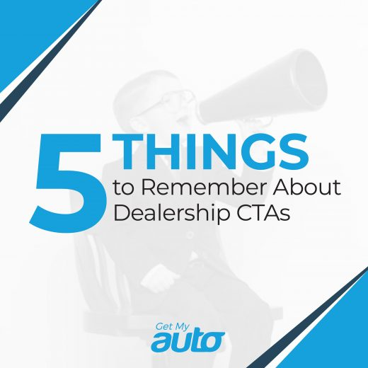 5 Things to Remember About Dealership CTAs GetMyAuto
