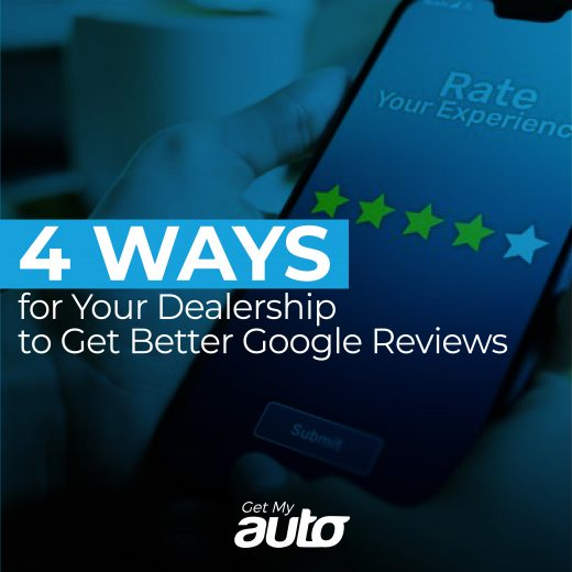 4 Ways for Your Dealership to Get Better Google Reviews GetMyAuto