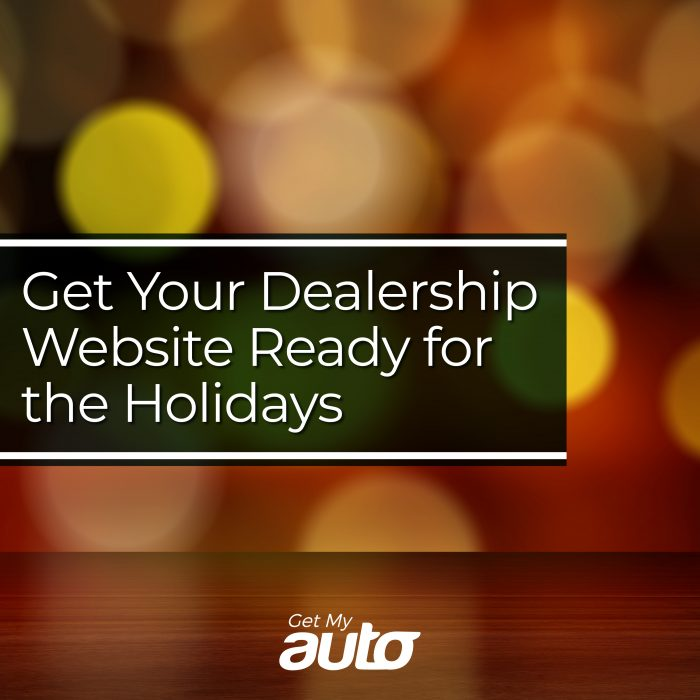 Get Your Dealership Website Ready for the Holidays GetMyAuto