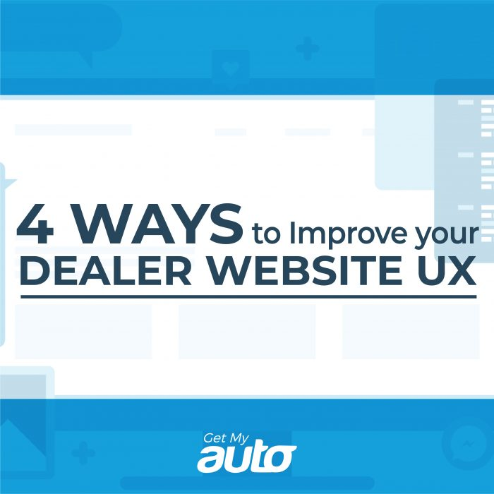 4 Ways to Improve Your Dealer Website UX GetMyAuto