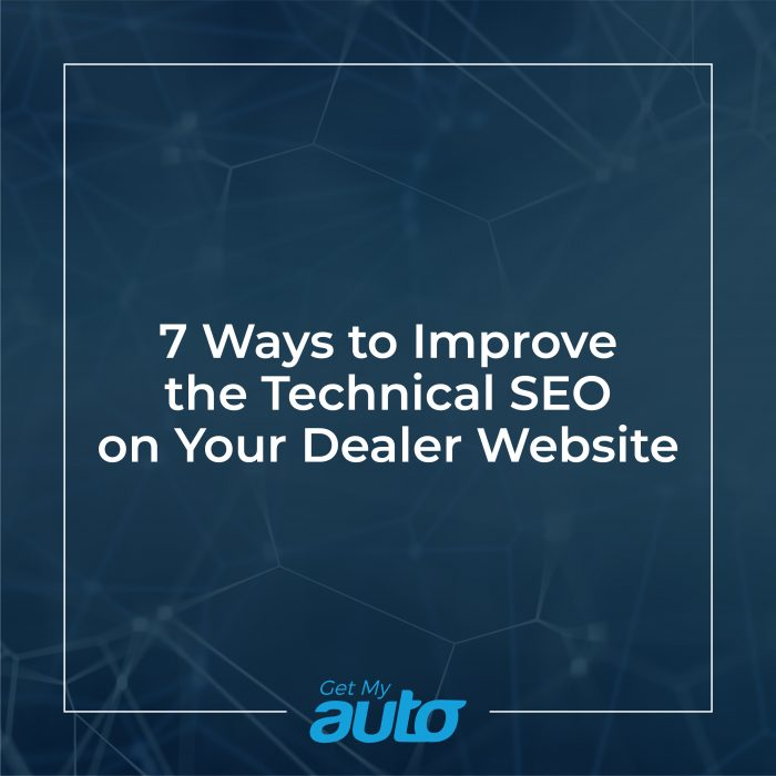 7 Ways to Improve the Technical SEO on Your Dealer Website GetMyAuto